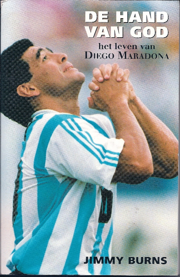 BURNS, JIMMY - De hand van God -Het leven van Diego Maradona