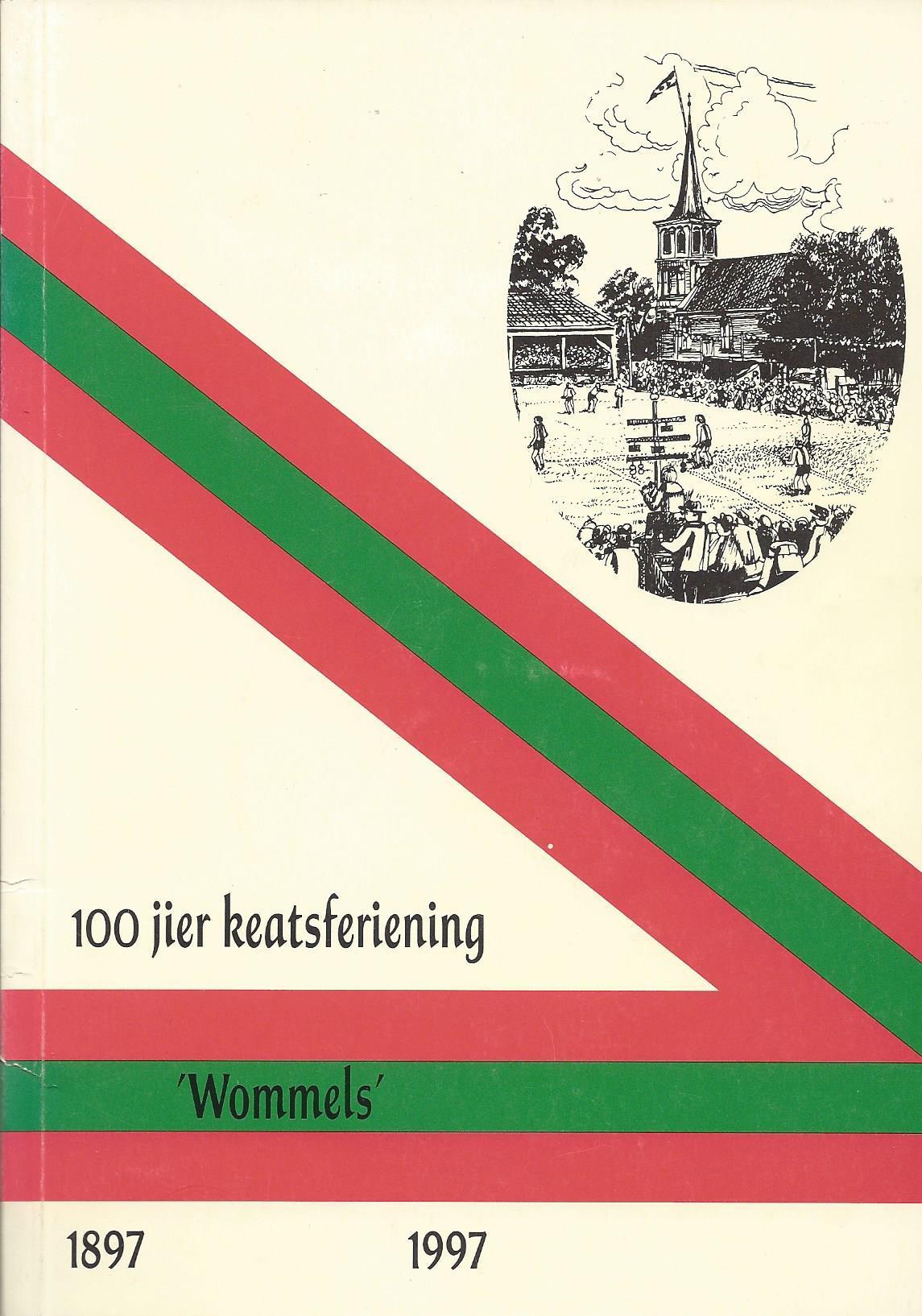 BOKMA, HINNE - 100 Jier keatsferiening 'Wommels' -1897-1997