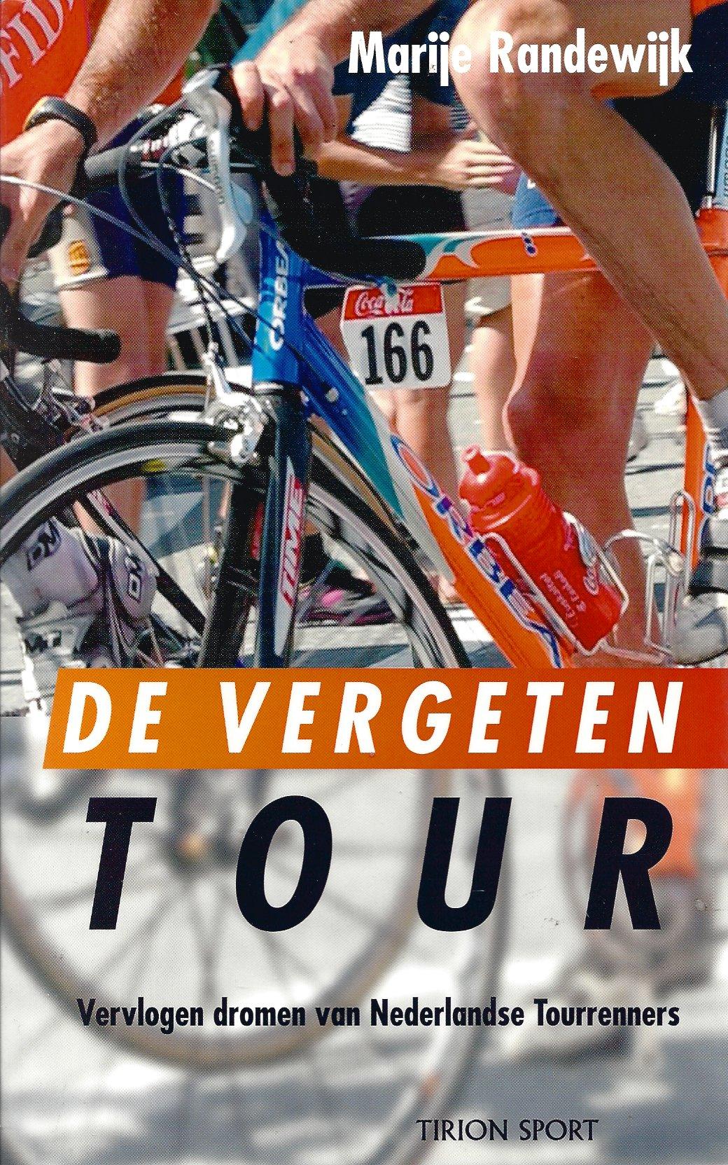 Randewijk, Marije - De Vergeten Tour -Vervlogen dromen van Nederlandse Tourrenners