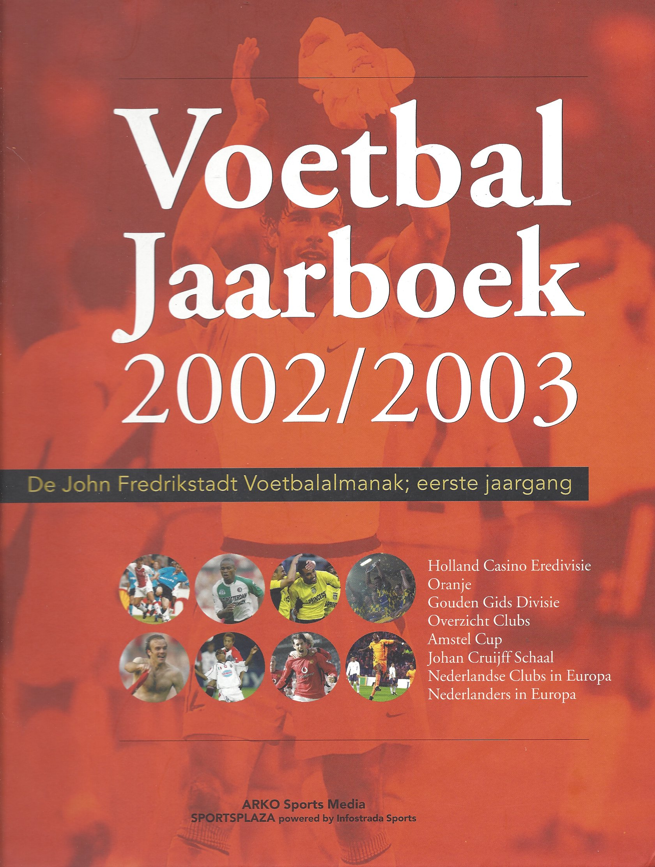 DIVERSE - Voetbal Jaarboek 2002/2003 -De John Fredrikstadt Voetbalalmanak eerste jaargang