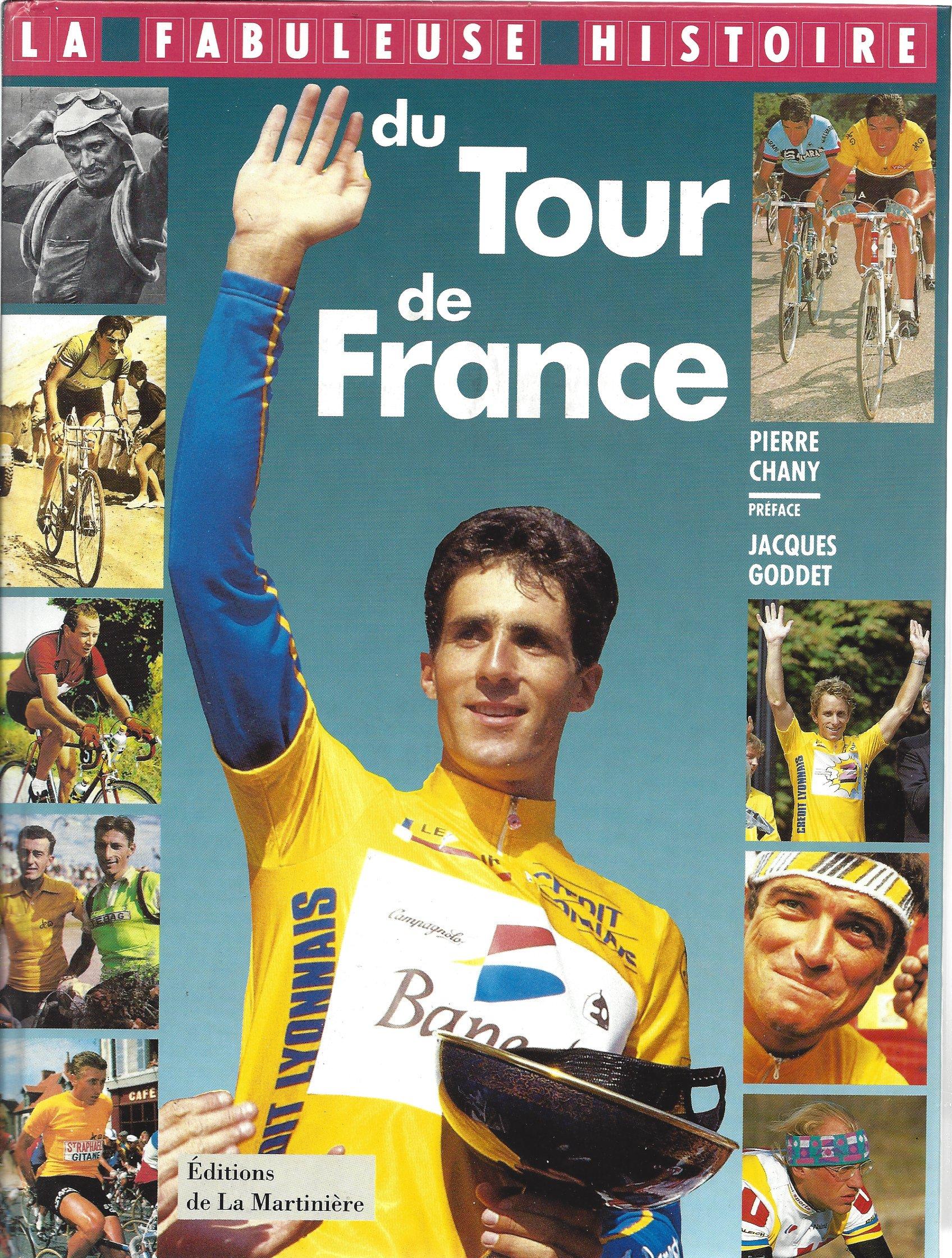 La fabuleuse histoire du Tour de France - Pierre Chany