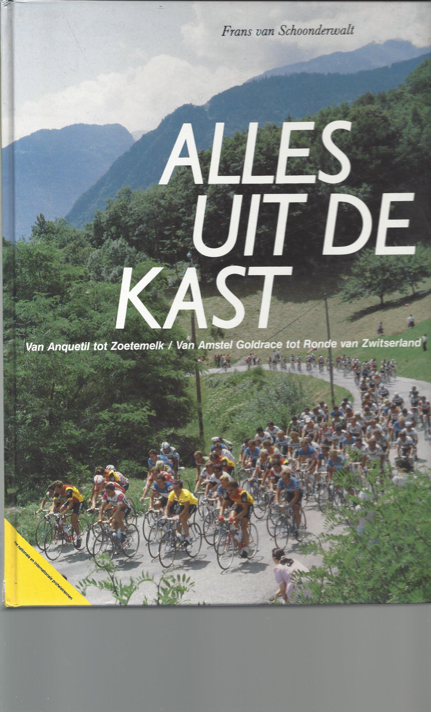Schoonderwalt, Frans van - Alles uit de kast -Van Anquetil tot Zoetemelk