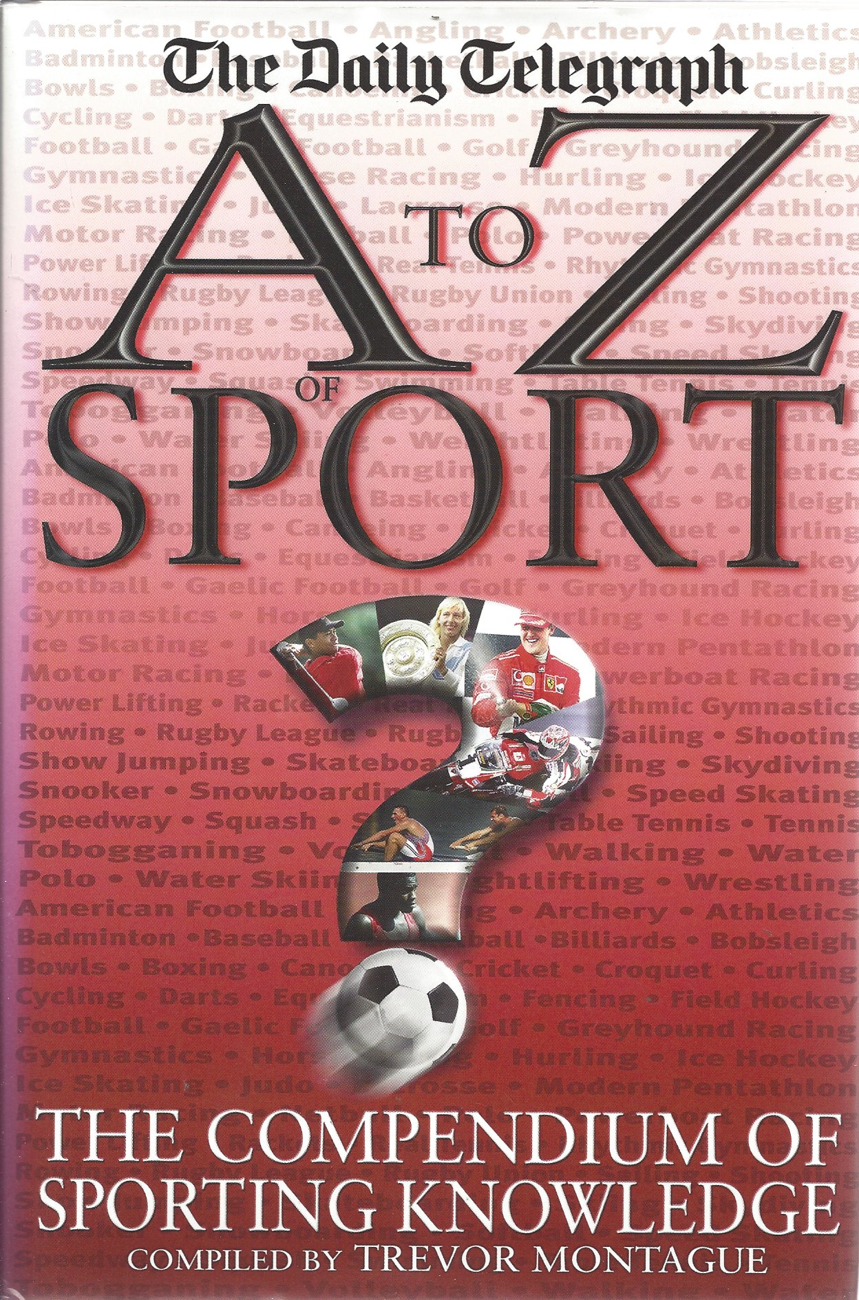 Montague, Trevor - A to Z of Sport -The Compendium of Sporting Knowledge
