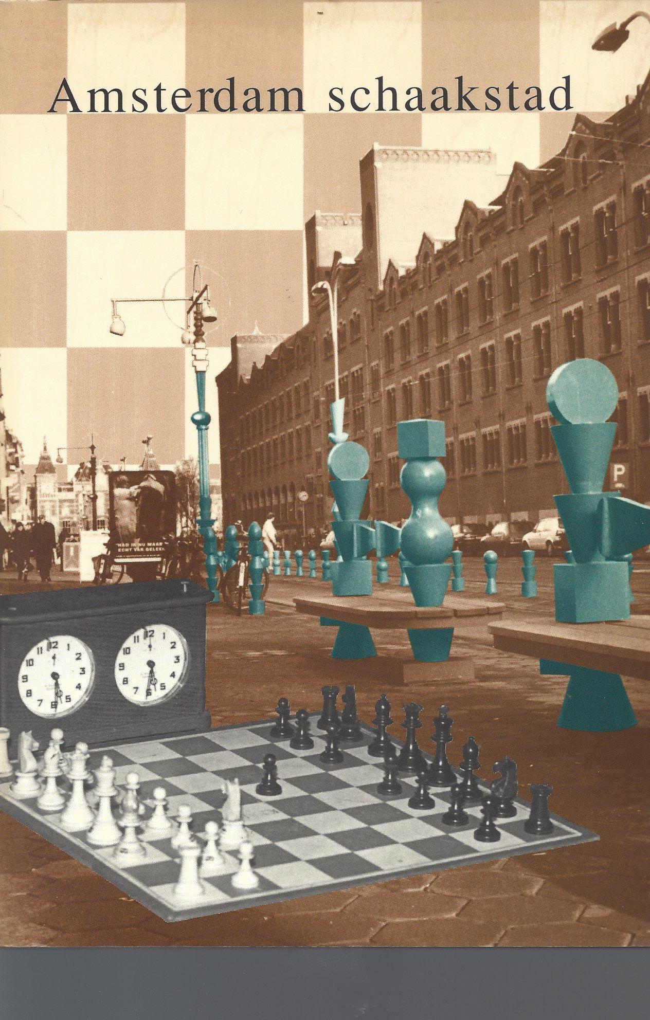Diverse - Amsterdam schaakstad -Hoofdstukken uit de geschiedenis van het  schaakleven in Amsterdam