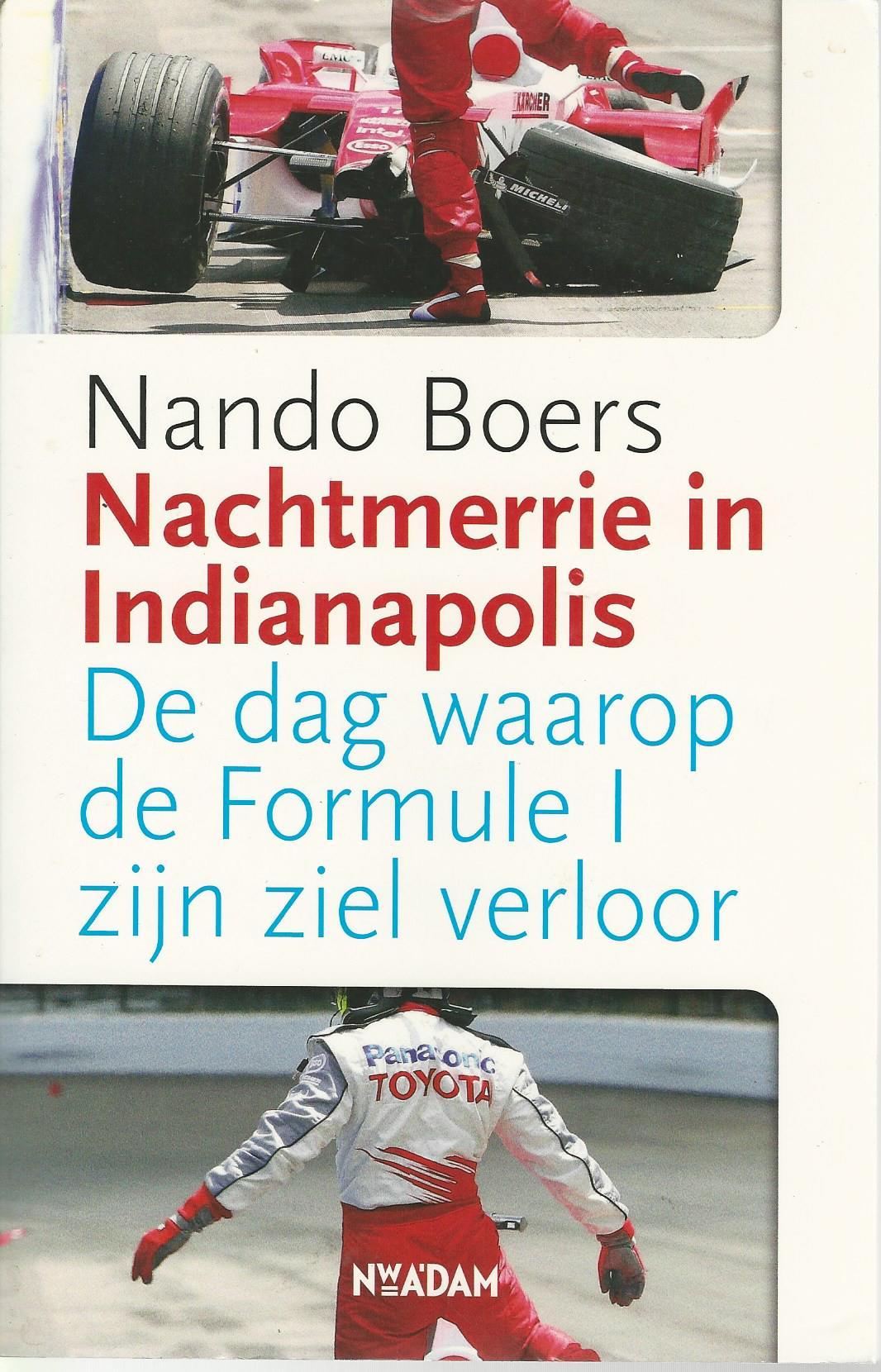 BOERS, NANDO - Nachtmerrie in Indianapolis -De dag waarop de Formule 1 zijn ziel verloor