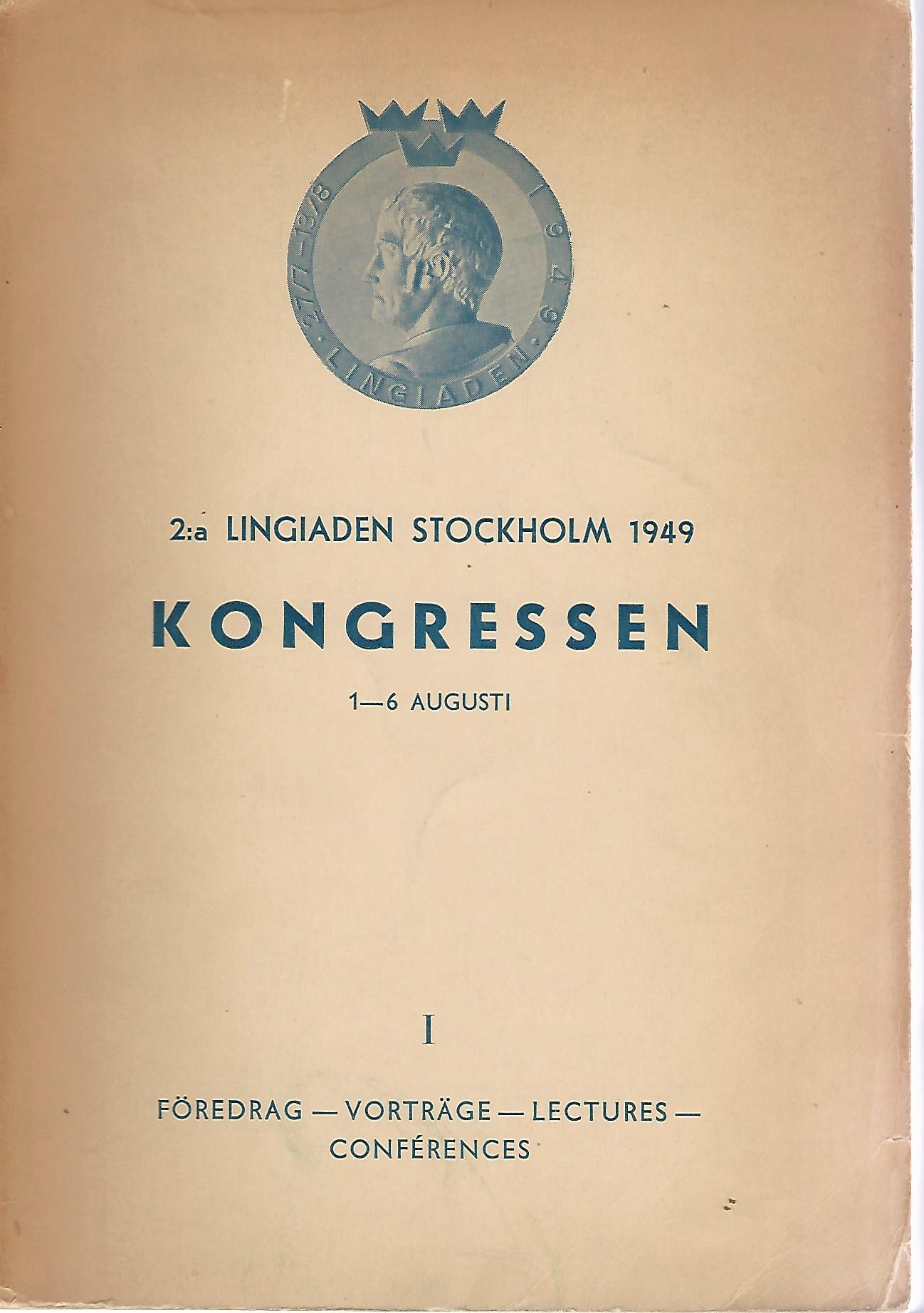 - 2:a Lingiaden Stockholm 1949 Kongressen 1-6 augusti -Föredrag - Vortráge - Lectures - Conférences