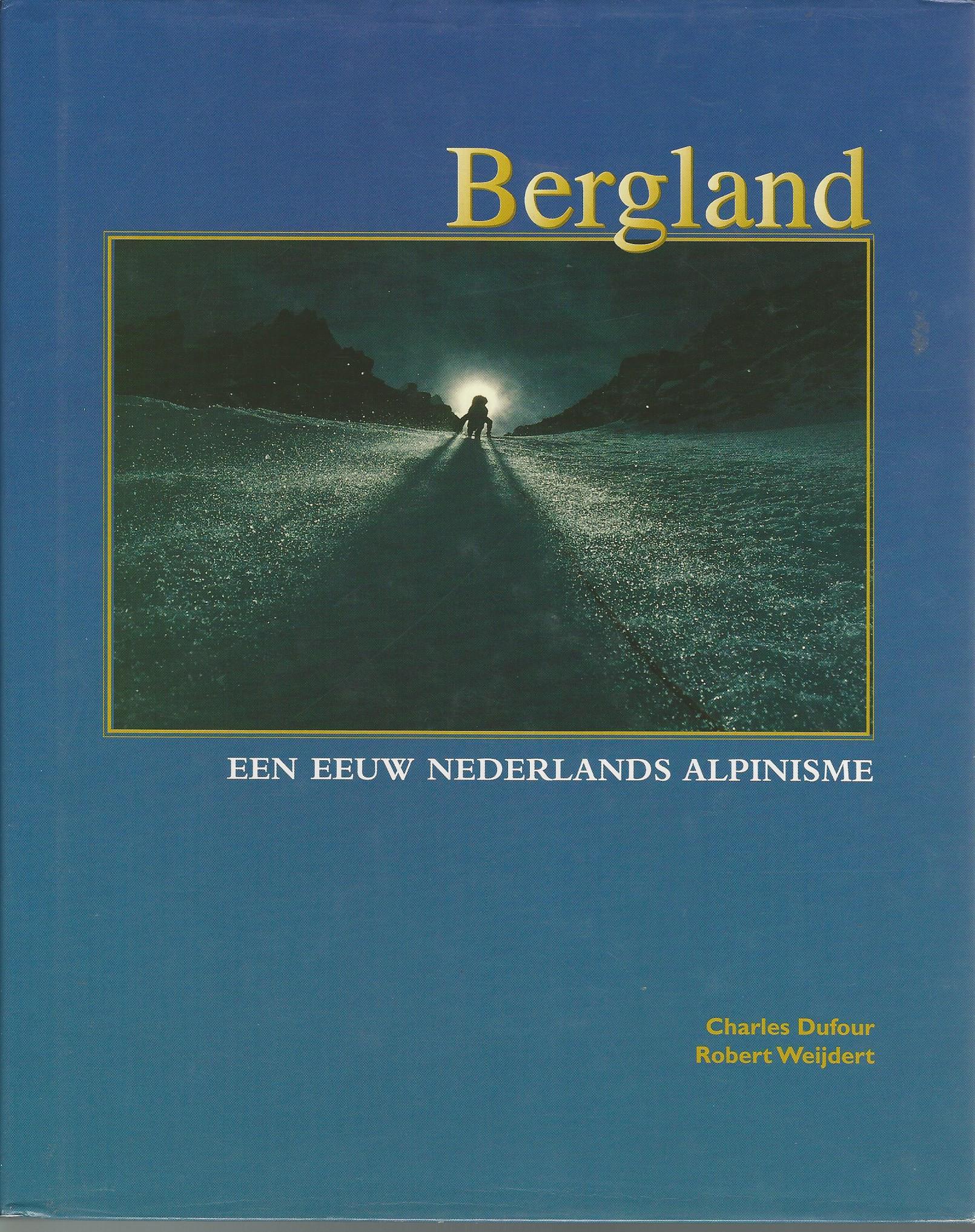 DUFOUR, CHARLES EN WIJDERT, ROBERT - Bergland -Een eeuw Nederlands alpinisme
