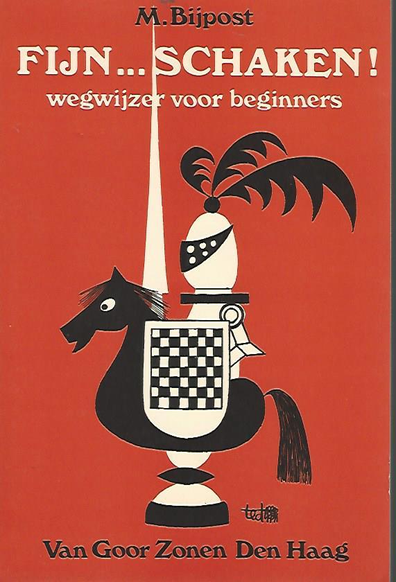 BIJPOST, M - Fijn ... schaken! -Wegwijzer voor beginners