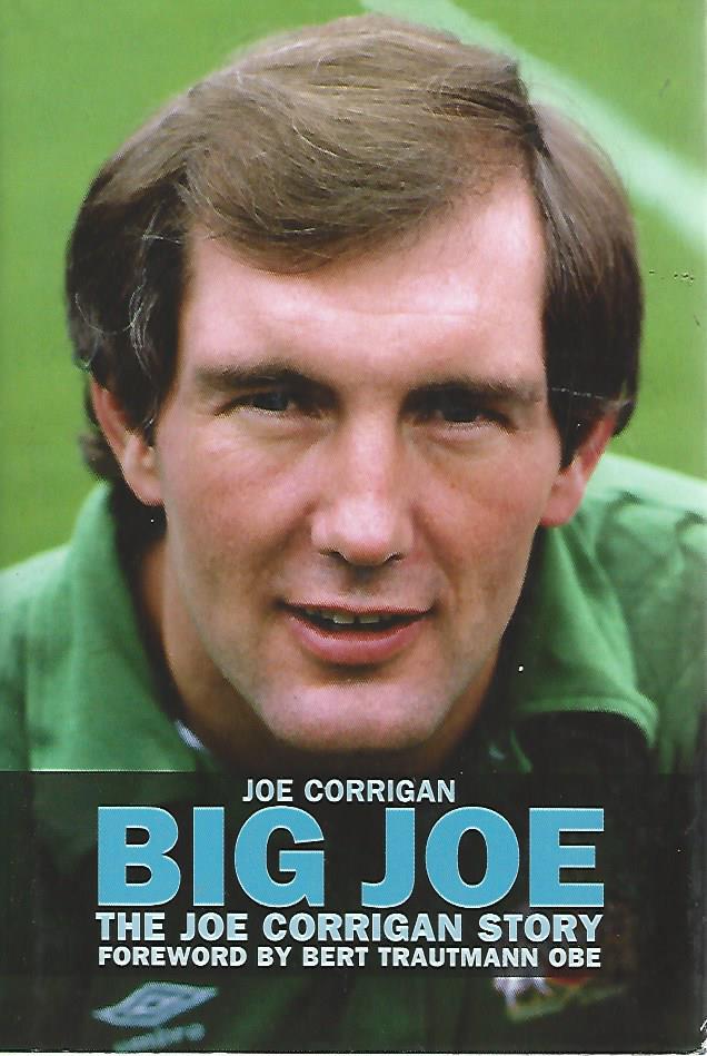 Corrigan, Joe and Clayton David - Big Joe -The Joe Corrigan story