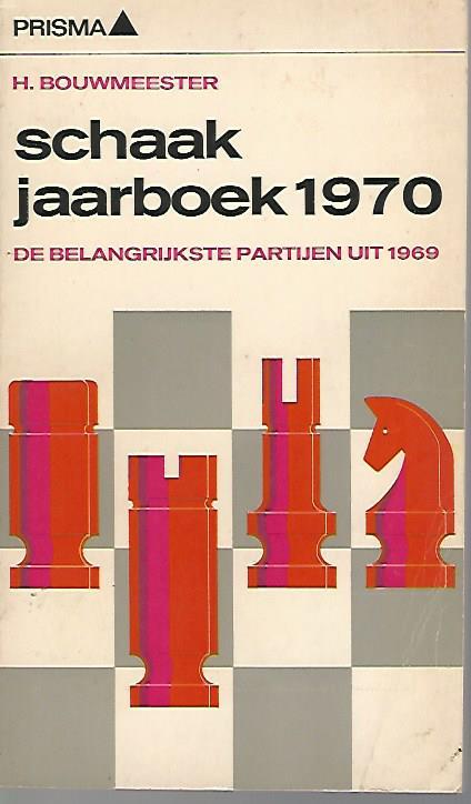 BOUWMEESTER, H. - Schaakjaarboek 1970 -De belangrijkste partijen uit 1969