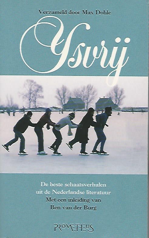Citaten Uit Nederlandse Literatuur : Ijsvrij de beste schaatsverhalen uit nederlandse literatuur