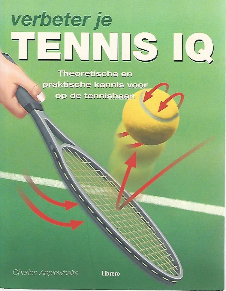 Verbeter je tennis iq theoretische praktische kennis voor op de tennisbaan - Verbeter je kelder ...
