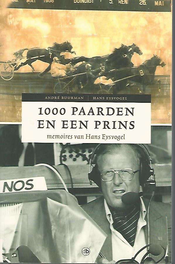 EYSVOGEL, HANS EN BUURMAN, ANDRé - 1000 paarden en een prins