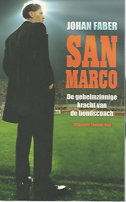 FABER, JOHAN - San Marco -De geheimzinnige kracht van de bondscoach